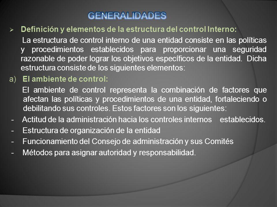 GENERALIDADES Definición y elementos de la estructura del control Interno: