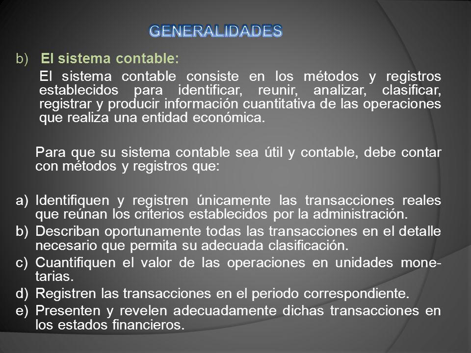 GENERALIDADES b) El sistema contable: