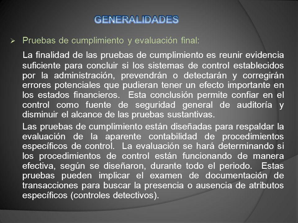 GENERALIDADES Pruebas de cumplimiento y evaluación final: