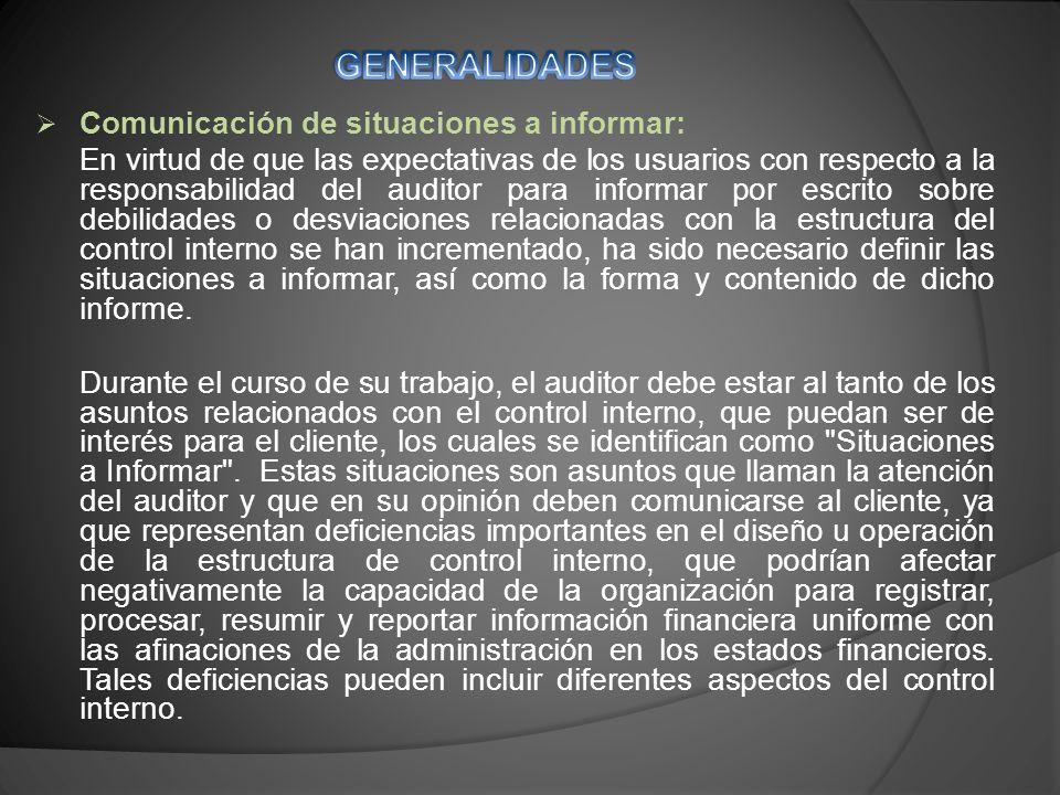 GENERALIDADES Comunicación de situaciones a informar: