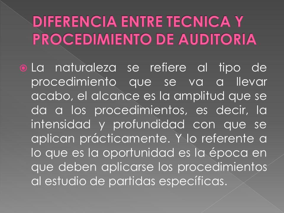 DIFERENCIA ENTRE TECNICA Y PROCEDIMIENTO DE AUDITORIA