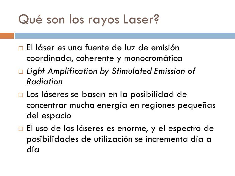 Qué son los rayos Laser El láser es una fuente de luz de emisión coordinada, coherente y monocromática.
