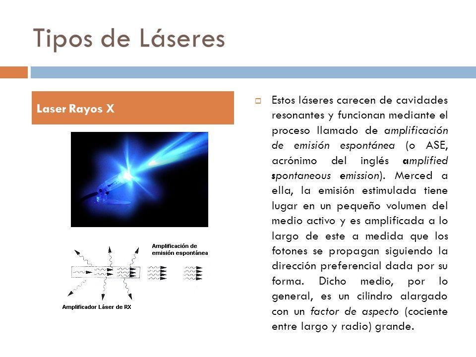 Tipos de Láseres Laser Rayos X