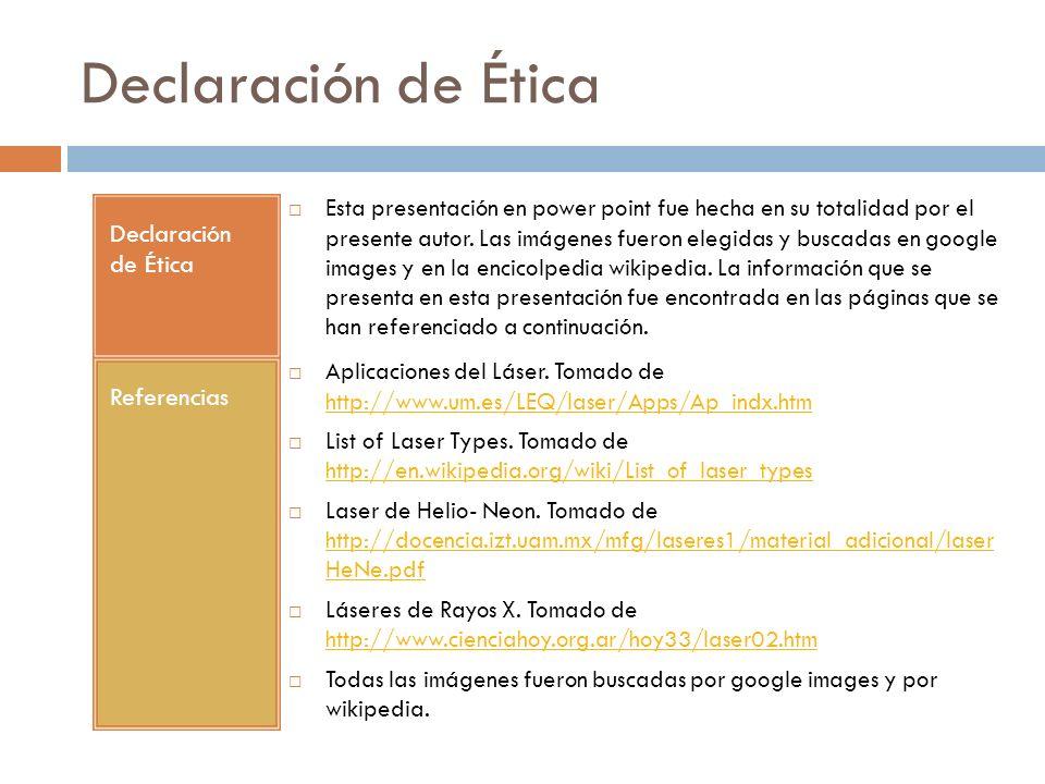 Declaración de Ética Declaración de Ética Referencias