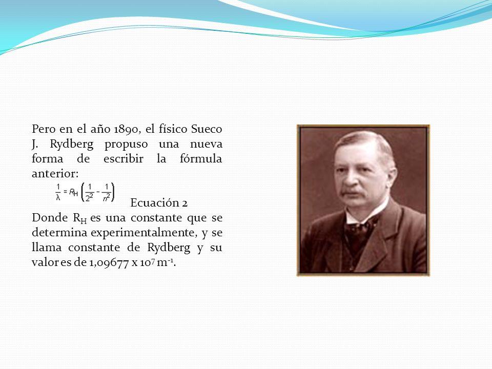 Pero en el año 1890, el físico Sueco J