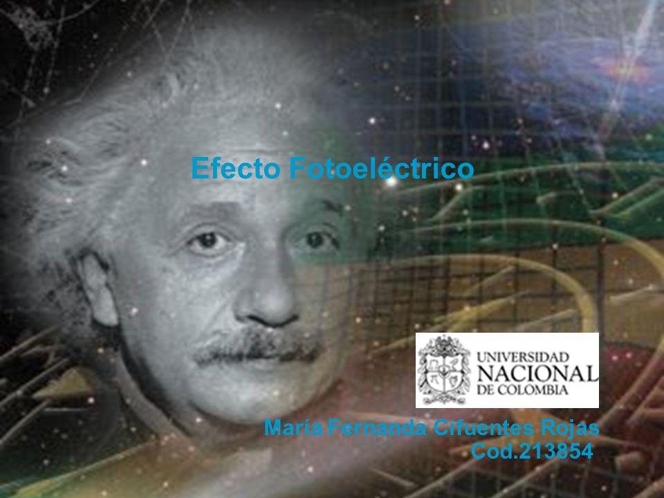 Efecto Fotoeléctrico María Fernanda Cifuentes Rojas Cod.213854