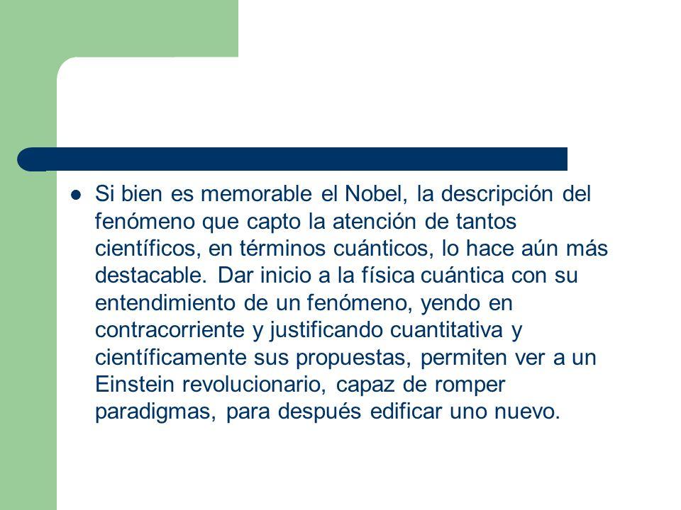 Si bien es memorable el Nobel, la descripción del fenómeno que capto la atención de tantos científicos, en términos cuánticos, lo hace aún más destacable.