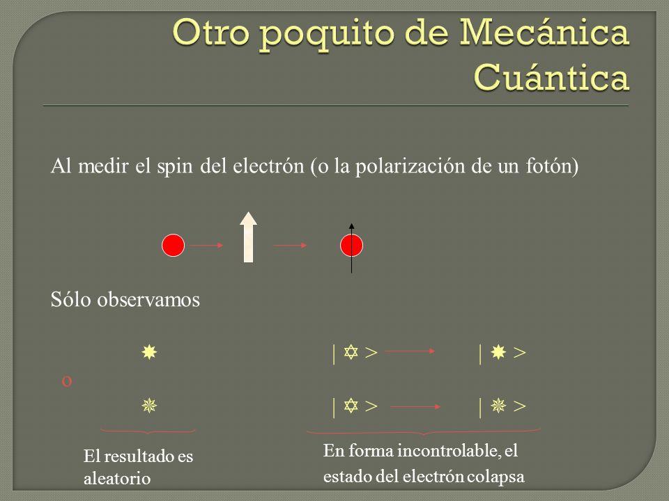 Otro poquito de Mecánica Cuántica