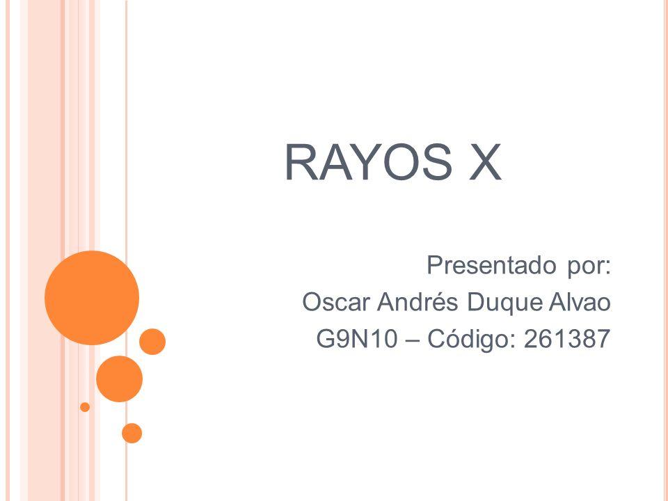 Presentado por: Oscar Andrés Duque Alvao G9N10 – Código: 261387