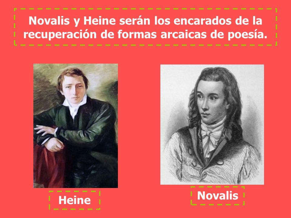 Novalis y Heine serán los encarados de la recuperación de formas arcaicas de poesía.