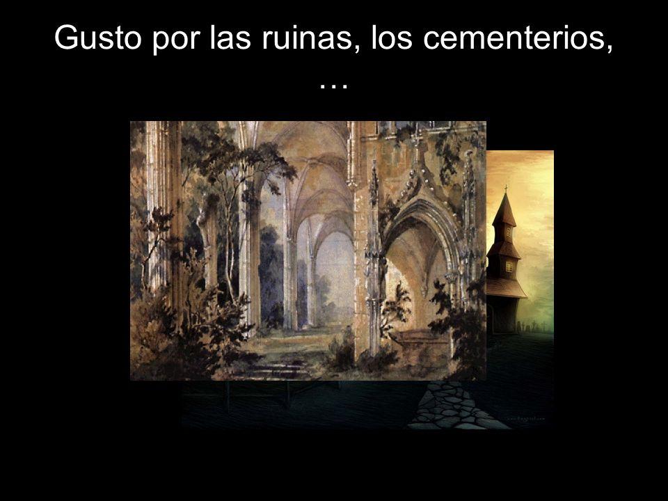 Gusto por las ruinas, los cementerios, …