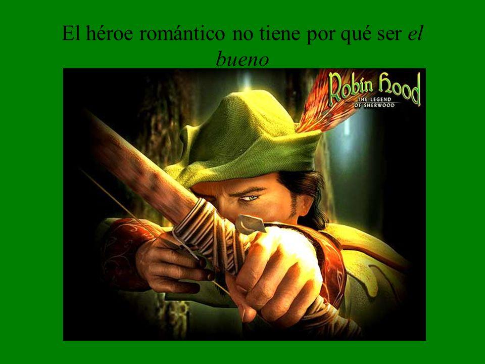 El héroe romántico no tiene por qué ser el bueno