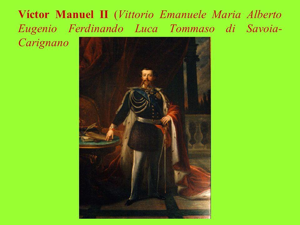 Víctor Manuel II (Vittorio Emanuele Maria Alberto Eugenio Ferdinando Luca Tommaso di Savoia-Carignano