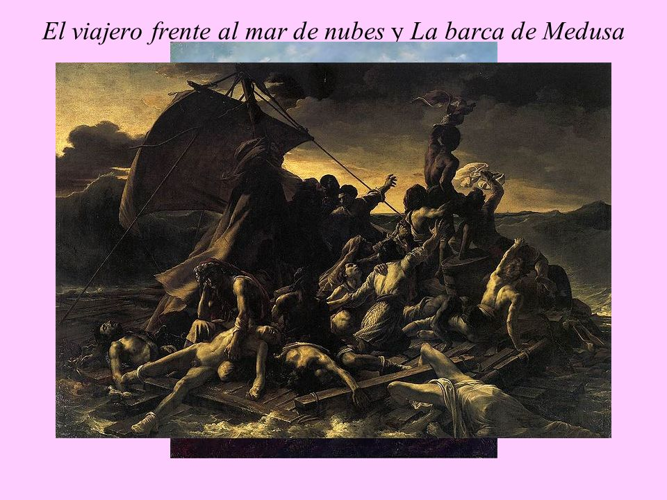 El viajero frente al mar de nubes y La barca de Medusa