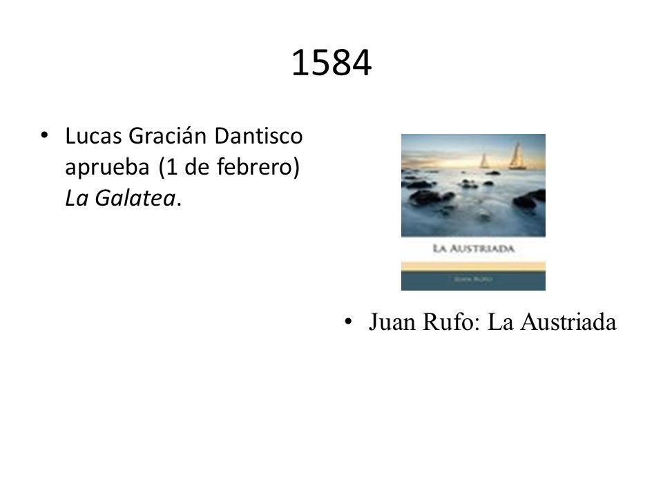 1584 Lucas Gracián Dantisco aprueba (1 de febrero) La Galatea.