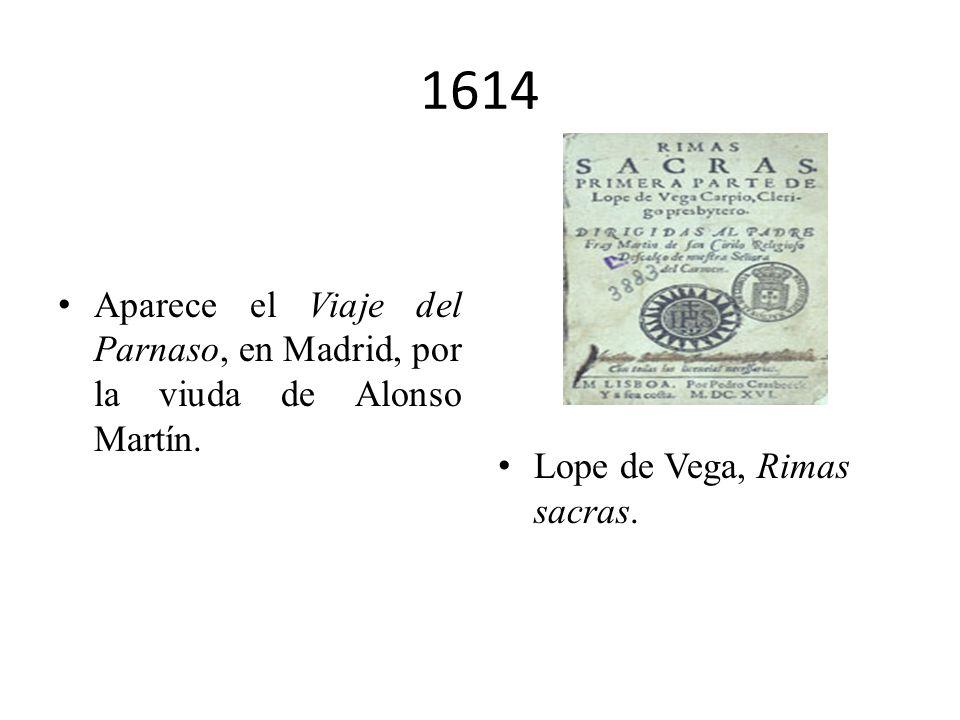1614Aparece el Viaje del Parnaso, en Madrid, por la viuda de Alonso Martín.