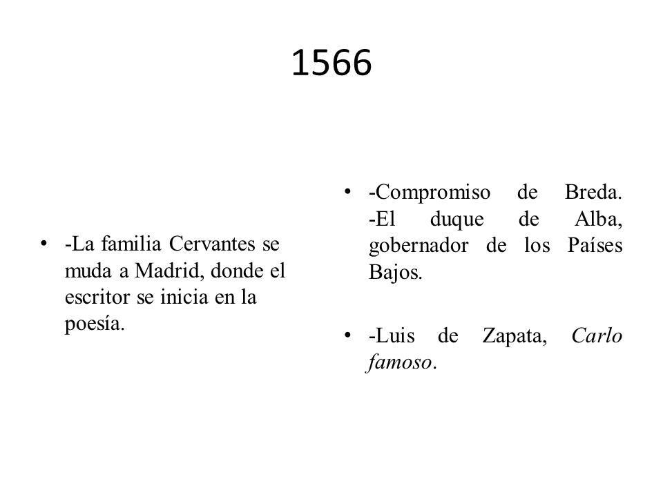 1566-La familia Cervantes se muda a Madrid, donde el escritor se inicia en la poesía.