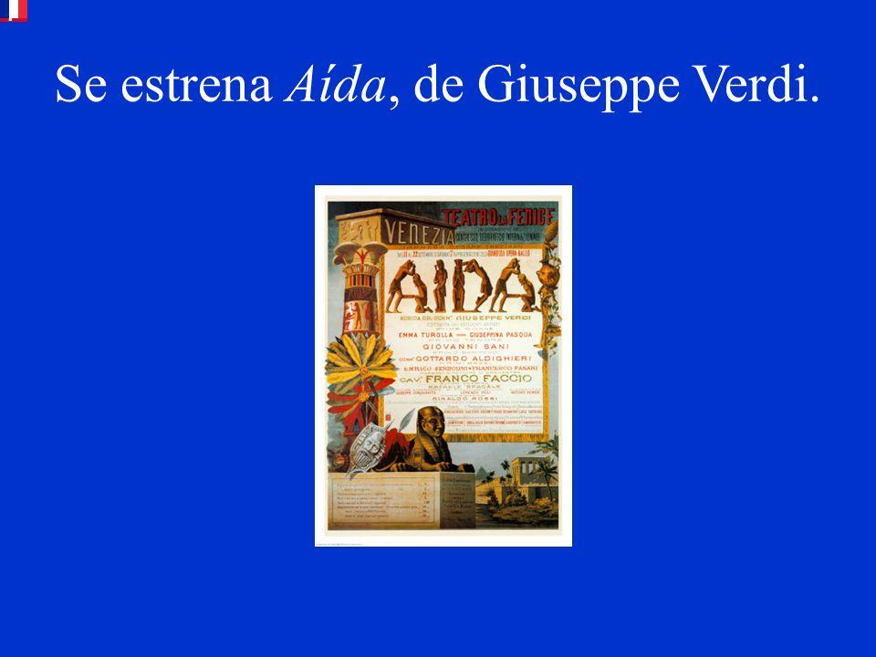 Se estrena Aída, de Giuseppe Verdi.
