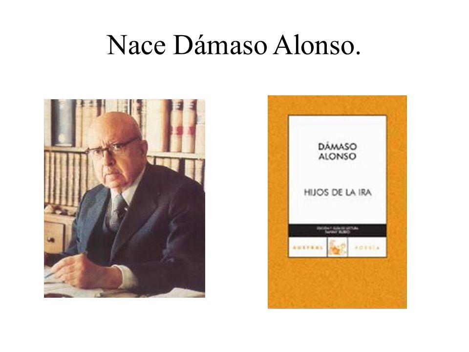 Nace Dámaso Alonso.