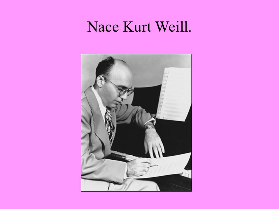 Nace Kurt Weill.