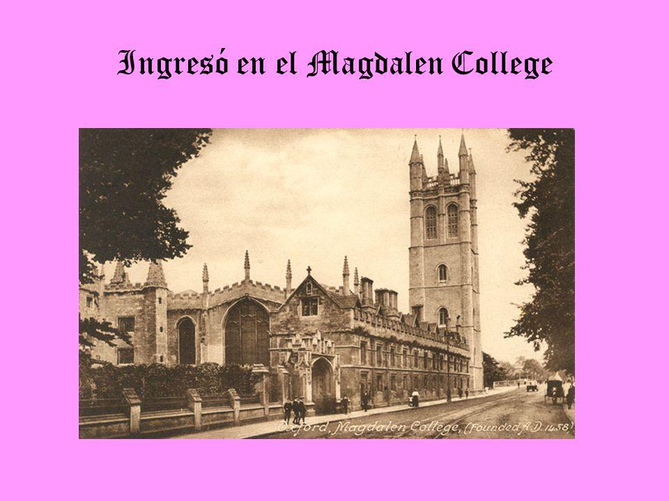 Ingresó en el Magdalen College