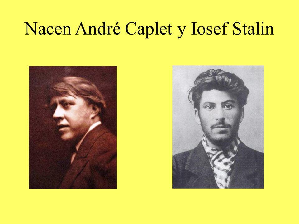 Nacen André Caplet y Iosef Stalin