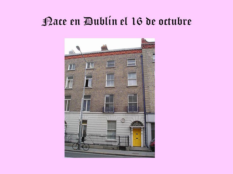 Nace en Dublín el 16 de octubre