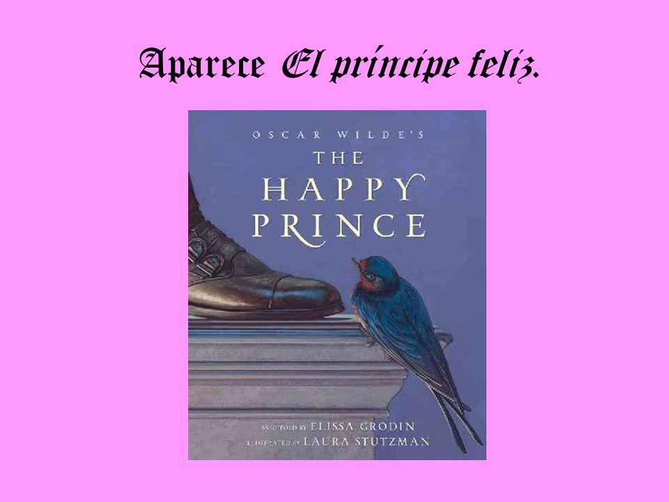 Aparece El príncipe feliz.