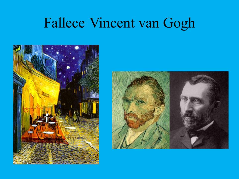 Fallece Vincent van Gogh