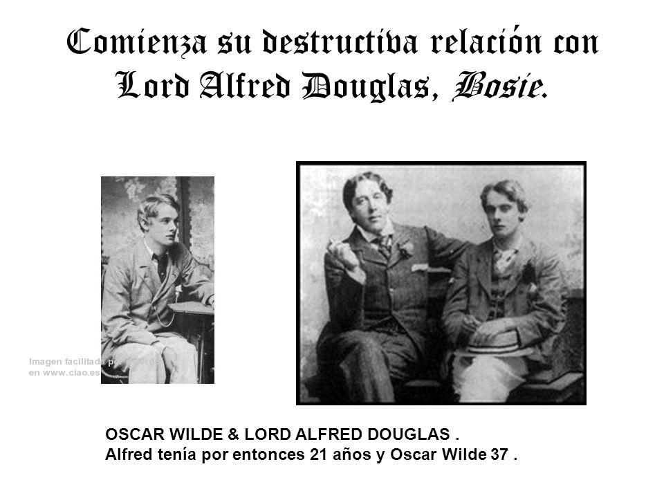 Comienza su destructiva relación con Lord Alfred Douglas, Bosie.