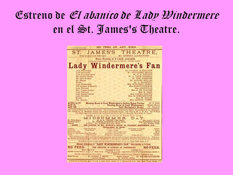 Estreno de El abanico de Lady Windermere en el St. James s Theatre.