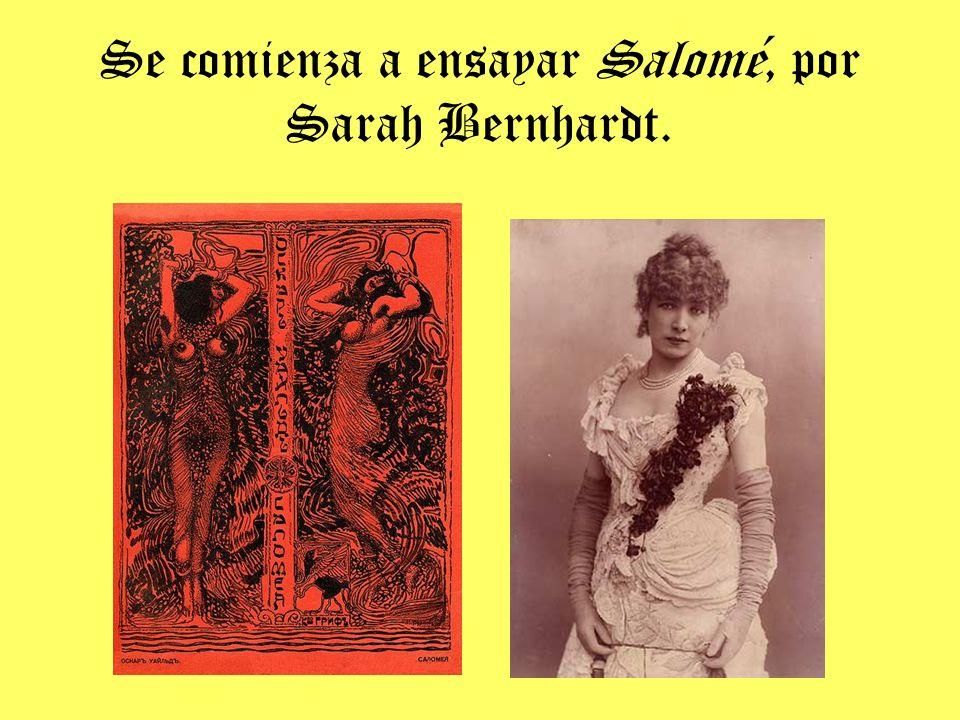 Se comienza a ensayar Salomé, por Sarah Bernhardt.