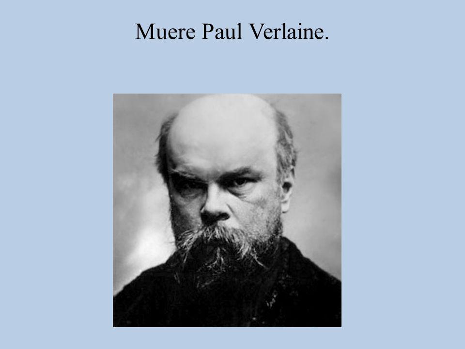 Muere Paul Verlaine.
