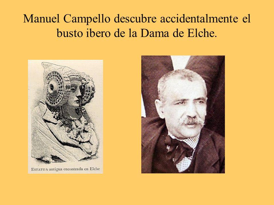 Manuel Campello descubre accidentalmente el busto ibero de la Dama de Elche.