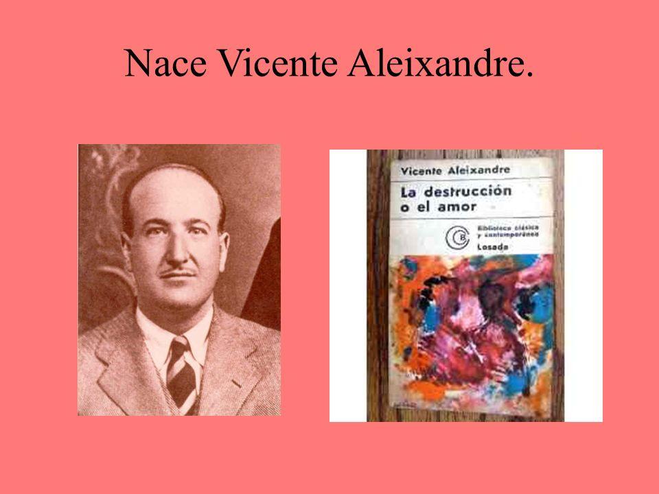 Nace Vicente Aleixandre.