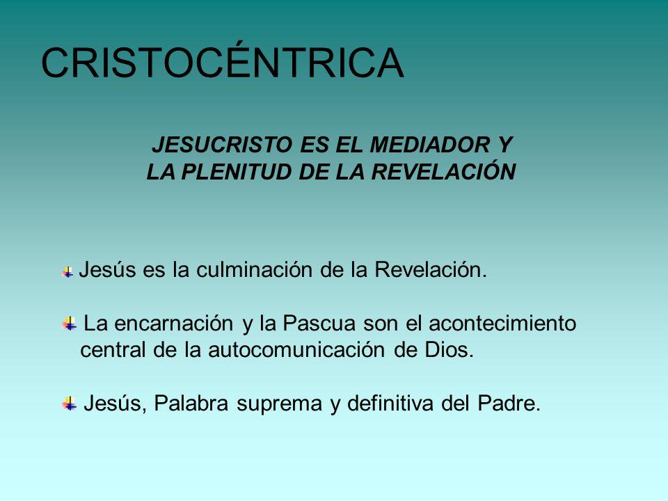 CRISTOCÉNTRICA JESUCRISTO ES EL MEDIADOR Y