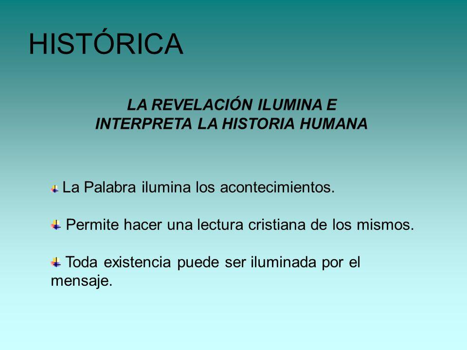 HISTÓRICA LA REVELACIÓN ILUMINA E INTERPRETA LA HISTORIA HUMANA