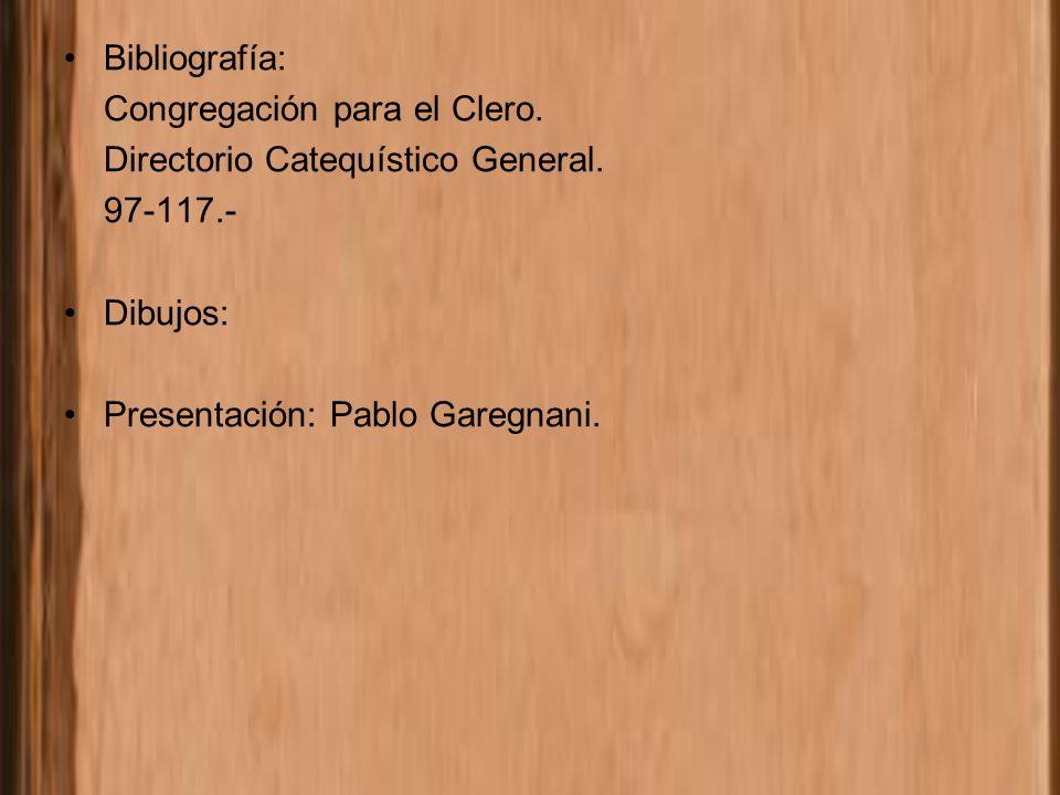 Bibliografía: Congregación para el Clero. Directorio Catequístico General.