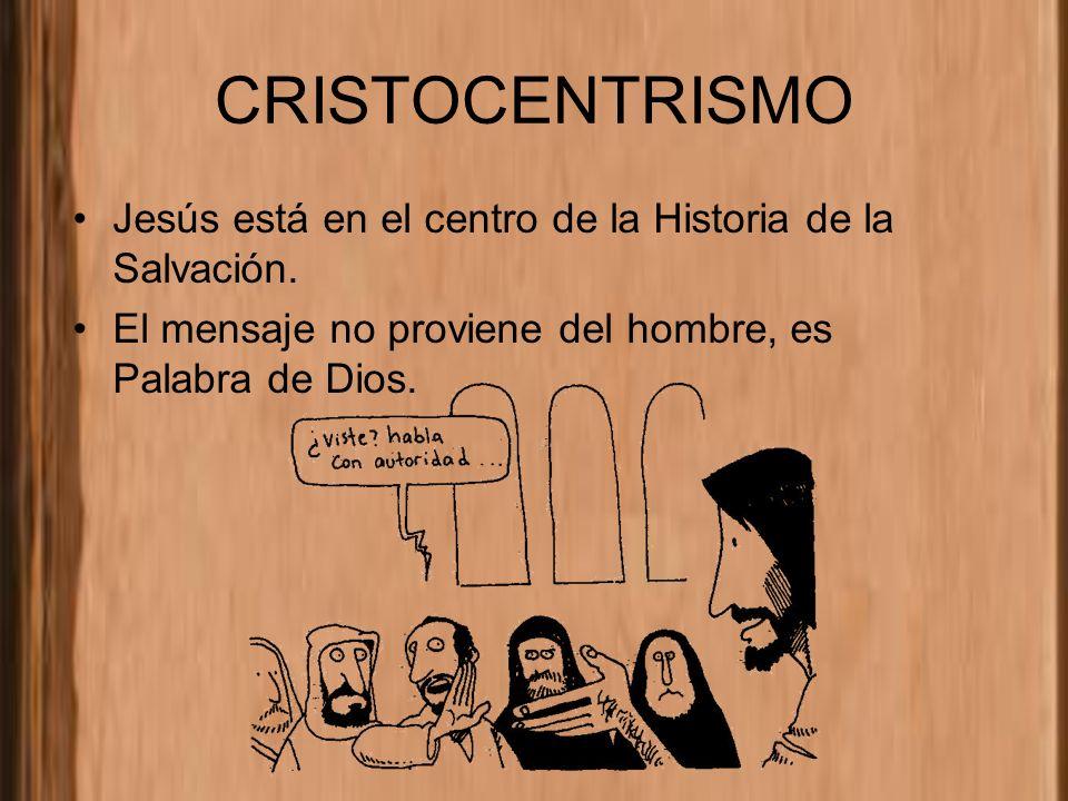 CRISTOCENTRISMO Jesús está en el centro de la Historia de la Salvación.