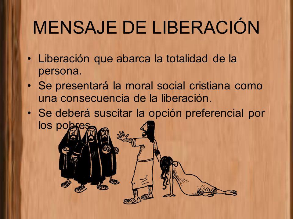 MENSAJE DE LIBERACIÓN Liberación que abarca la totalidad de la persona.