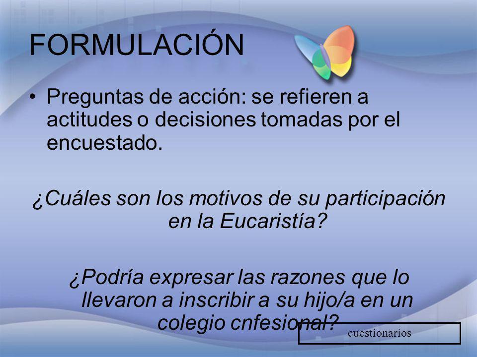 ¿Cuáles son los motivos de su participación en la Eucaristía