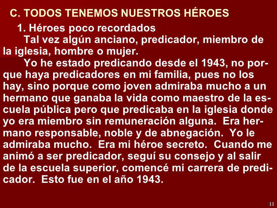 C. TODOS TENEMOS NUESTROS HÉROES