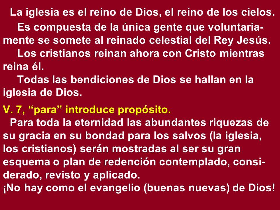 La iglesia es el reino de Dios, el reino de los cielos.