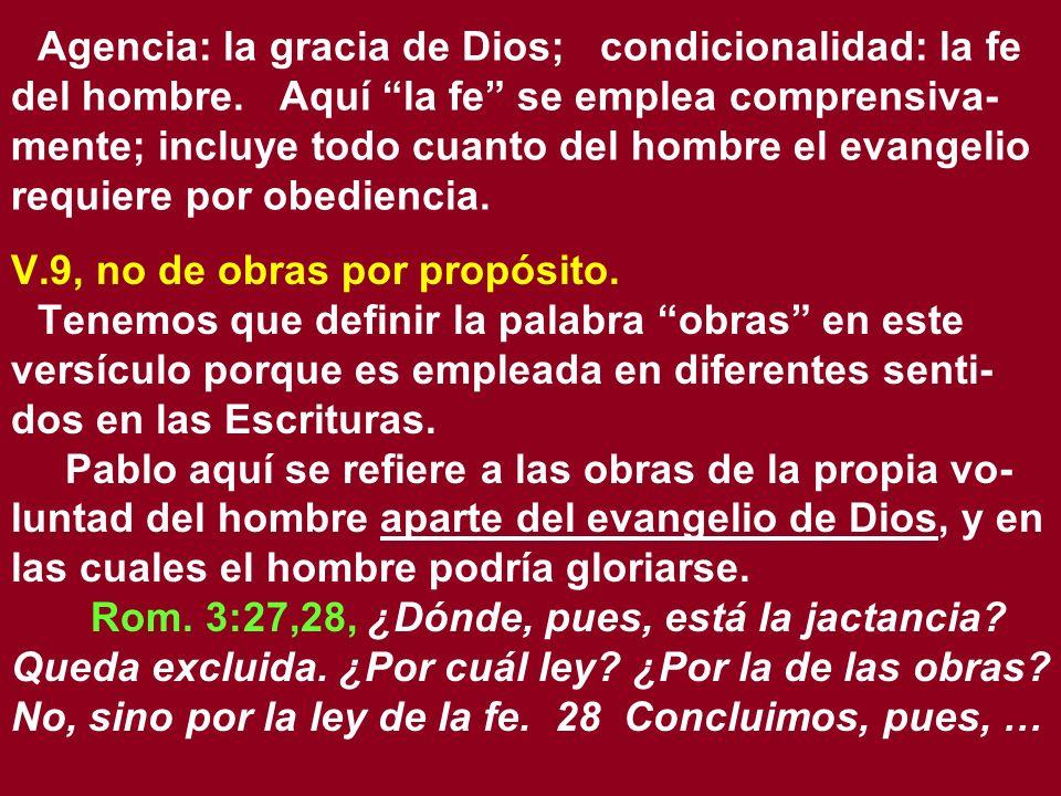 Agencia: la gracia de Dios; condicionalidad: la fe del hombre
