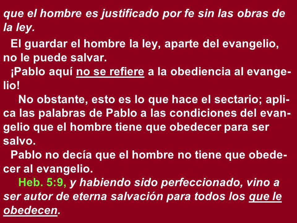 que el hombre es justificado por fe sin las obras de la ley.