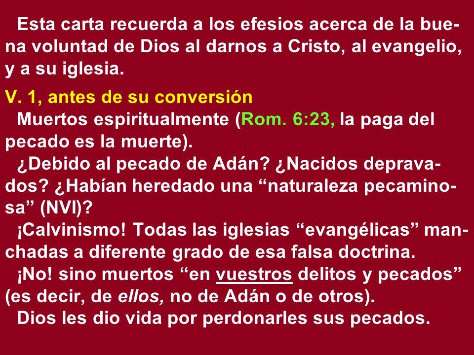 Esta carta recuerda a los efesios acerca de la bue-na voluntad de Dios al darnos a Cristo, al evangelio, y a su iglesia.