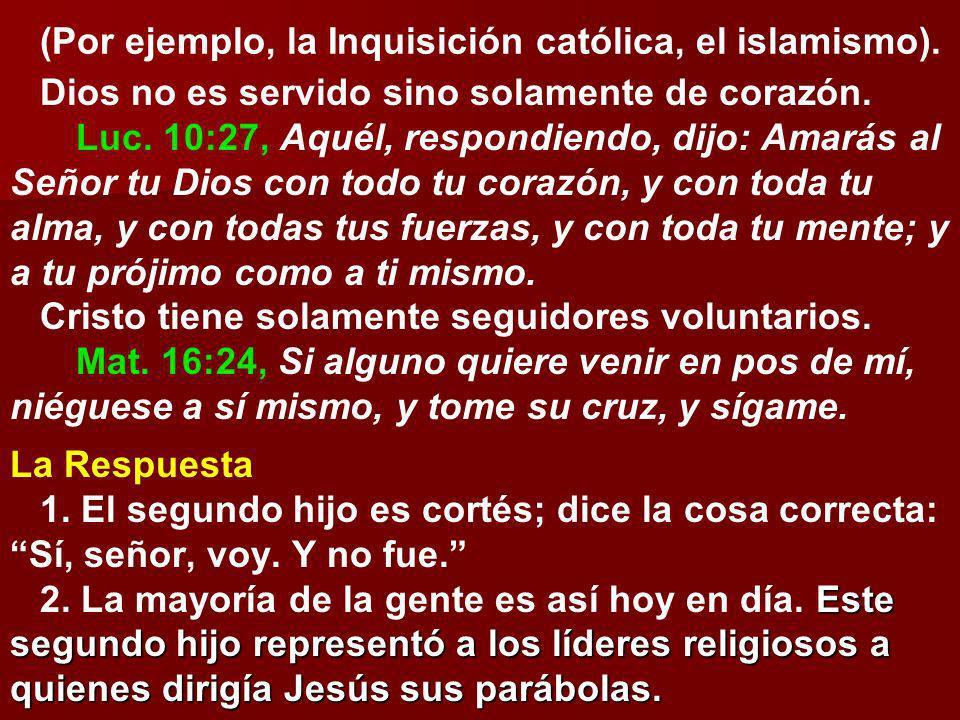 (Por ejemplo, la Inquisición católica, el islamismo).
