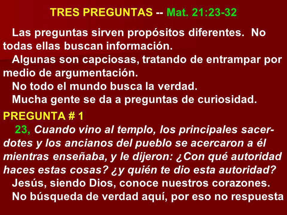 TRES PREGUNTAS -- Mat. 21:23-32