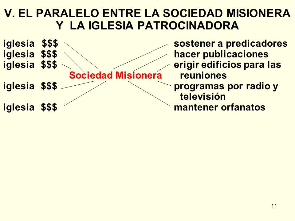 V. EL PARALELO ENTRE LA SOCIEDAD MISIONERA Y LA IGLESIA PATROCINADORA