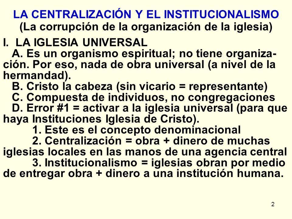 LA CENTRALIZACIÓN Y EL INSTITUCIONALISMO (La corrupción de la organización de la iglesia)